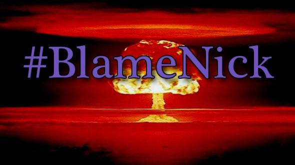 #BlameNick